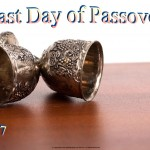 Last Day of Passover - 2017 - no date