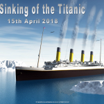 The Sinking of the Titantic - 2018