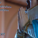 Feast of Immaculate Conception - 2018 - no date