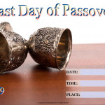 Last Day of Passover   Event Poster    Add Your Own Details